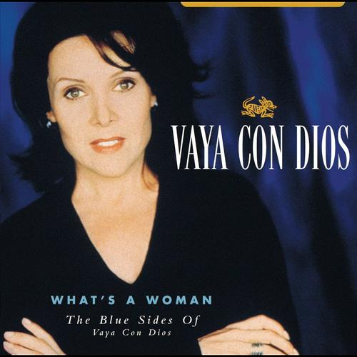 Vaya Can Dios - Whats A Woman